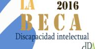 Beca 2016 destinada a persona con discapacidad psíquica, del tipo discapacidad intelectual