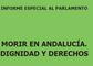 """10 h: Presentación IE """"Morir en Andalucía. Dignidad y Derechos"""". Comisión Parlamento de Andalucía"""