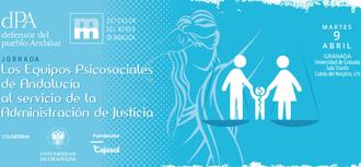 """Jornada: Presentación del Informe Especial """"Los equipos psicosociales de Andalucía al servicio de la Administración de Justicia"""