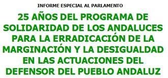 10 h: Entrega al Presidente del Parlamento de Andalucía del Informe Especial 25 años del Programa de Solidaridad de los andaluces para la erradicación de la marginación y la desigualdad en las actuaciones del dPA