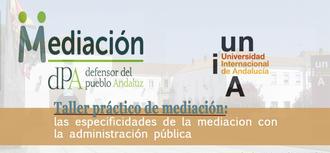 Taller práctico de mediación: las especificidades de la mediación con la administración pública