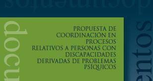 Propuesta de coordinación en los procesos de incapacitación relativos a personas con discapacidades psíquicas