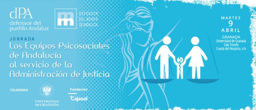 """Jornada: Presentación del Informe Especial """"Los equipos psicosociales de Andalucía al servicio de la Administración de Justicia"""""""
