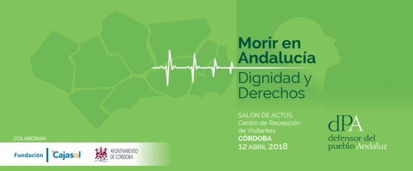 Jornada del Informe Especial: Morir en Andalucía. Dignidad y Derechos