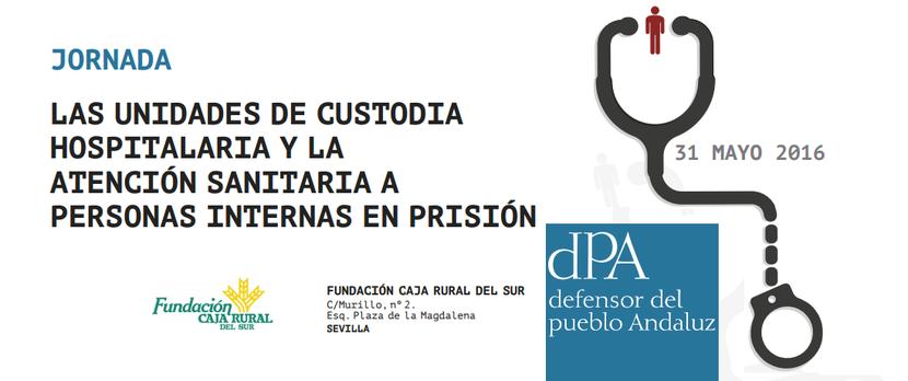 Jornada sobre las Unidades de Custodia Hospitalaria y la atención sanitaria a personas internas en prisión