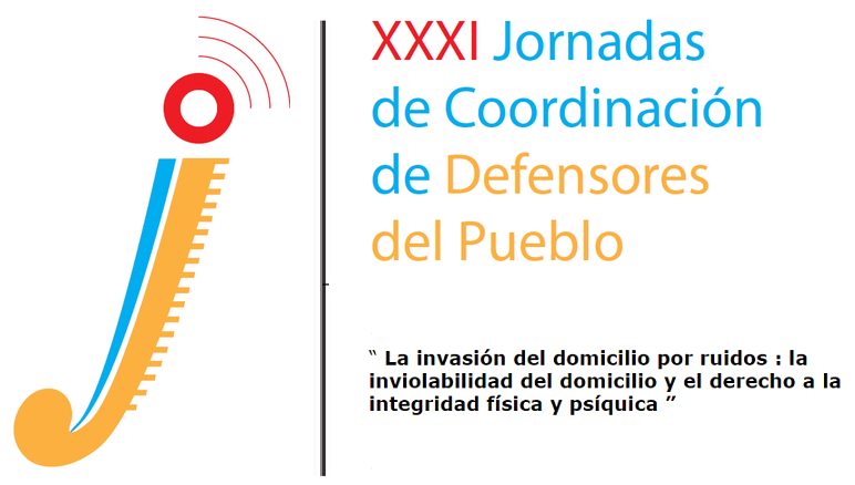 La invasión del domicilio por ruidos. XXXI Jornadas de Coordinación de Defensores del Pueblo. Pamplona, 22 y 23 de Septiembre de 2016
